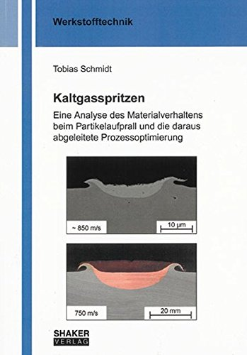 9783832263997: Kaltgasspritzen: Eine Analyse des Materialverhaltens beim Partikelaufprall und die daraus abgeleitete Prozessoptimierung