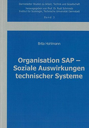 Organisation SAP - Soziale Auswirkungen technischer Systeme: Brita Hohlmann