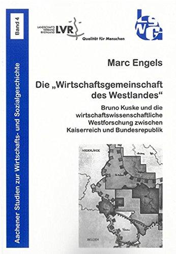 """Die """"Wirtschaftsgemeinschaft des Westlandes"""": Bruno Kuske und: Marc Engels"""