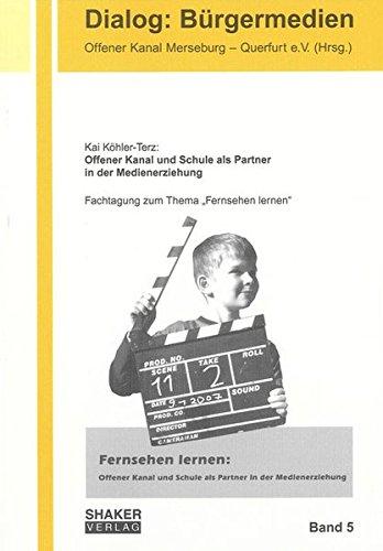 Fernsehen lernen: Offener Kanal und Schule als Partner in der Medienerziehung (Paperback)