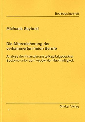 Die Alterssicherung der verkammerten freien Berufe: Michaela Seybold