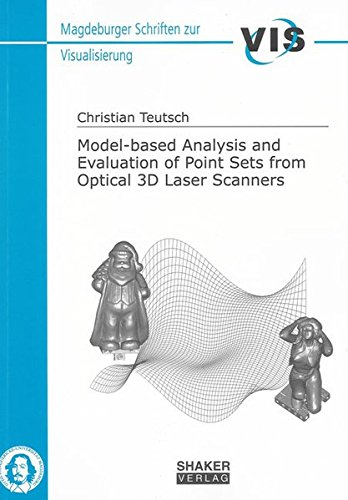 9783832267759: Model-based Analysis and Evaluation of Point Sets from Optical 3D Laser Scanners (Madgeburger Schriften Zur Visualisierung)