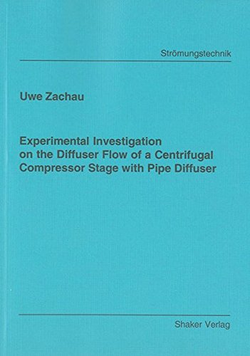 9783832268312: Experimental Investigation on the Diffuser Flow of a Centrifugal Compressor Stage with Pipe Diffuser (Berichte Aus Der Stromungstechnik)