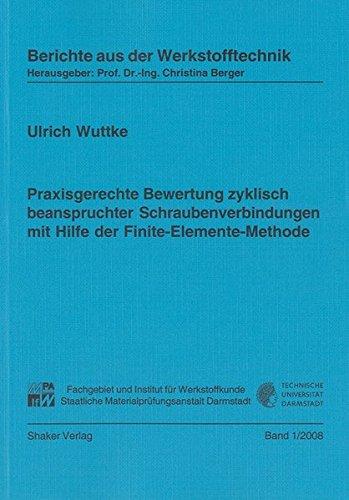 9783832269456: Praxisgerechte Bewertung zyklisch beanspruchter Schraubenverbindungen mit Hilfe der Finite-Elemente-Methode