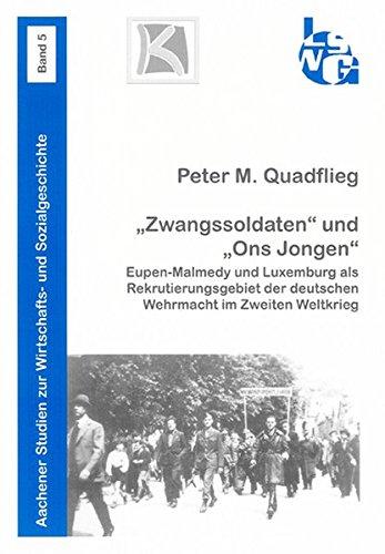 9783832270780: Zwangssoldaten und Ons Jongen: Eupen-Malmedy und Luxemburg als Rekrutierungsgebiet der deutschen Wehrmacht im Zweiten Weltkrieg (Livre en allemand)