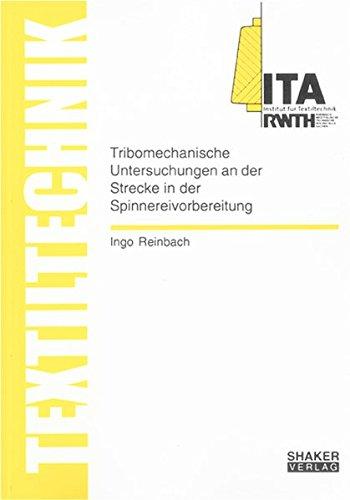 Tribomechanische Untersuchungen an der Strecke in der Spinnereivorbereitung: Ingo Reinbach