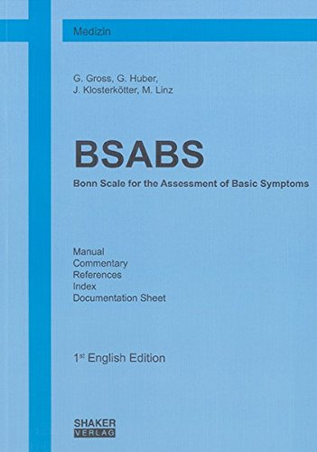 9783832271732: BSABS - Bonn Scale for the Assessment of Basic Symptoms: Manual, Commentary, References, Index, Documentation Sheet: 1st Complete English Edition (Berichte aus der Medizin)
