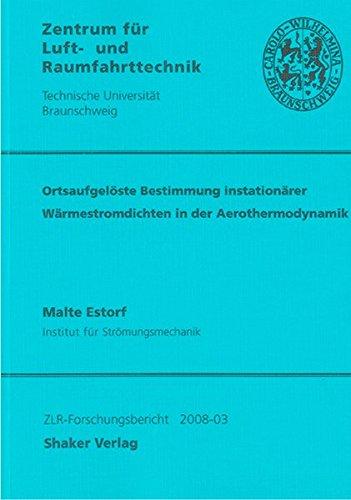 9783832271954: Ortsaufgelöste Bestimmung instationärer Wärmestromdichten in der Aerothermodynamik