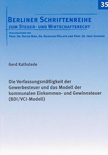 9783832272739: Die Verfassungsmäßigkeit der Gewerbesteuer und das Modell der kommunalen Einkommen- und Gewinnsteuer (BDI/VCI-Modell)