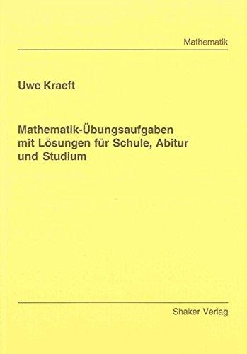 9783832272920: Mathematik-Übungsaufgaben mit Lösungen für Schule, Abitur und Studium