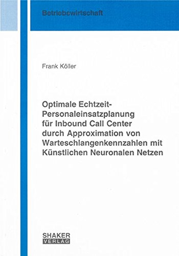 9783832273378: Optimale Echtzeit-Personaleinsatzplanung f�r Inbound Call Center durch Approximation von Warteschlangenkennzahlen mit K�nstlichen Neuronalen Netzen