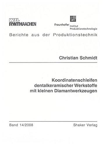9783832273507: Koordinatenschleifen dentalkeramischer Werkstoffe mit kleinen Diamantwerkzeugen