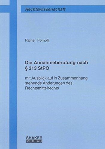 Die Annahmeberufung nach § 313 StPO: Rainer Fornoff