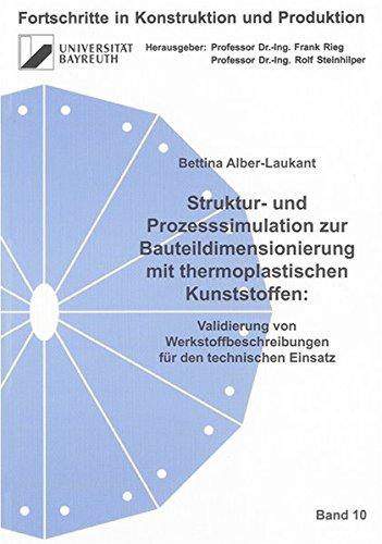 Struktur- und Prozesssimulation zur Bauteildimensionierung mit thermoplastischen Kunststoffen:: ...