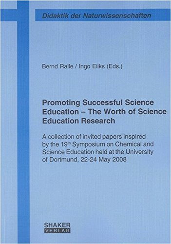 Promoting Successful Science Education - the Worth of Science Education Research: A Collection of ...