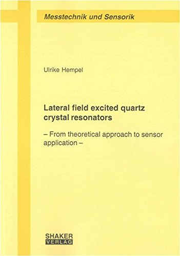 9783832275389: Lateral Field Excited Quartz Crystal Resonators: From Theoretical Approach to Sensor Application
