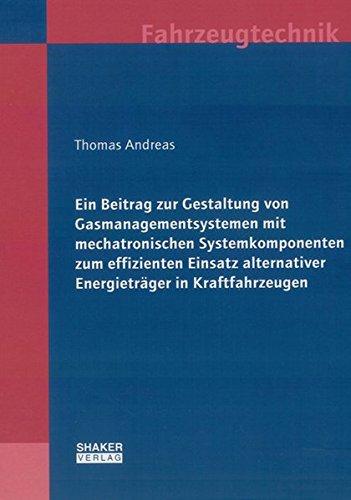 Ein Beitrag zur Gestaltung von Gasmanagementsystemen mit mechatronischen Systemkomponenten zum ...
