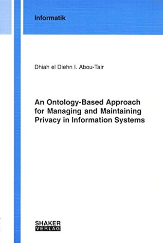 9783832278175: An Ontology-based Approach for Managing and Maintaining Privacy in Information Systems (Berichte aus der Informatik)