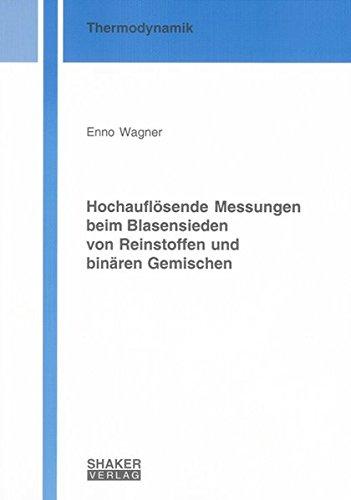 Hochauflösende Messungen beim Blasensieden von Reinstoffen und binären Gemischen: Enno ...