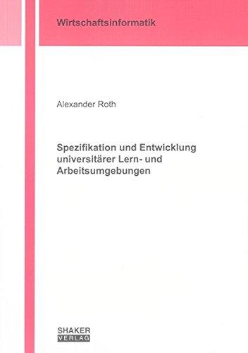 Spezifikation und Entwicklung universitarer Lern- und Arbeitsumgebungen: Alexander Roth