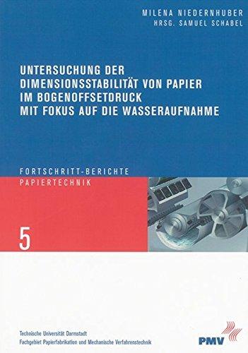 9783832280024: Untersuchung der Dimensionsstabilität von Papier im Bogenoffsetdruck mit Fokus auf die Wasseraufnahme