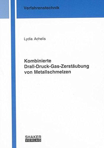 9783832280123: Kombinierte Drall-Druck-Gas-Zerstäubung von Metallschmelzen
