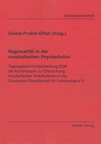 Regionalitat in der musikalischen Popularkultur: Tagungsbericht Hachenburg 2006 der Kommission zur ...