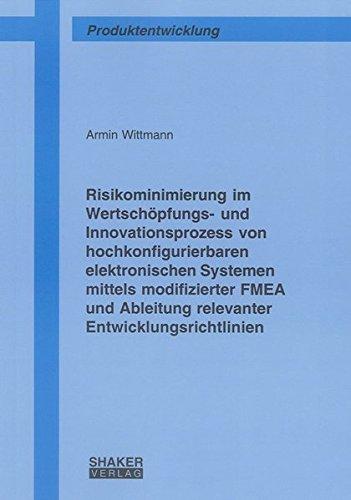 9783832281472: Risikominimierung im Wertschöpfungs- und Innovationsprozess von hochkonfigurierbaren elektronischen Systemen mittels modifizierter FMEA und Ableitung relevanter Entwicklungsrichtlinien