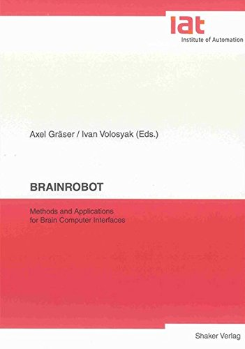 9783832282011: Brainrobot: Methods and Applications for Brain Computer Interfaces (Publication Series of the Institute of Automation, University of Bremen)