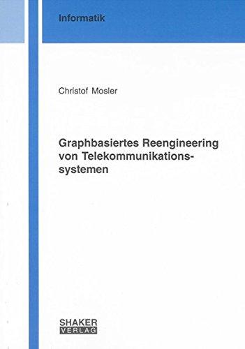 Graphbasiertes Reengineering von Telekommunikationssystemen: Christof Mosler