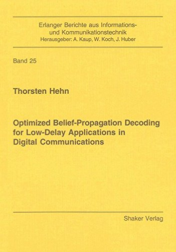 9783832283650: Optimized Belief-propagation Decoding for Low-delay Applications in Digital Communications (Erlanger Berichte aus Informations-und Kommunikationstechnik)