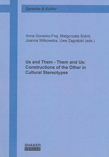 Us and Them - Them and Us: Constructions of the Other in Cultural Stereotypes: Anna Gonerko-Frej