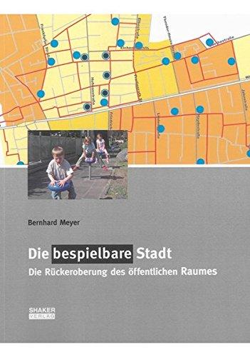 9783832284268: Die bespielbare Stadt: Die Rückeroberung des öffentlichen Raumes