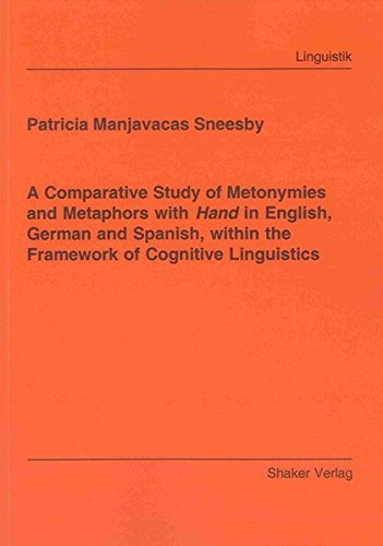 9783832284527: A Comparative Study of Metonymies and Metaphors with Hand in English, German and Spanish, within the Framework of Cognitive Linguistics (Linguistik)