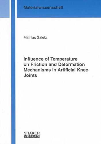 Influence of Temperature on Friction and Deformation Mechanisms in Artificial Knee Joints (Berichte...