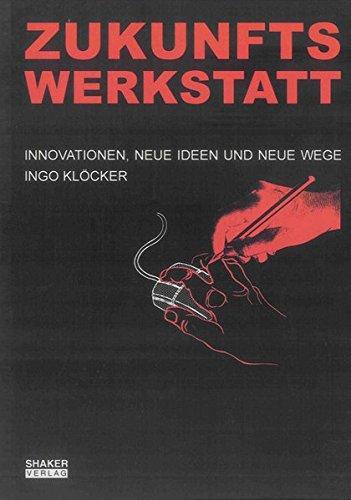 9783832285371: Zukunftswerkstatt: Innovationen, neue Ideen und neue Wege