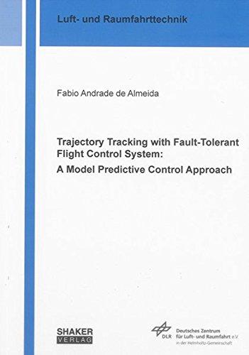 9783832285463: Trajectory Tracking with Fault-tolerant Flight Control System: A Model Predictive Control Approach (Berichte aus der Luft- und Raumfahrttechnik)
