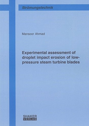 Experimental Assessment of Droplet Impact Erosion of Low-pressure Steam Turbine Blades (Paperback):...