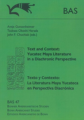Text and Context: Yucatec Maya Literature in a Diachronic Perspective. Texto y Contexto: La ...
