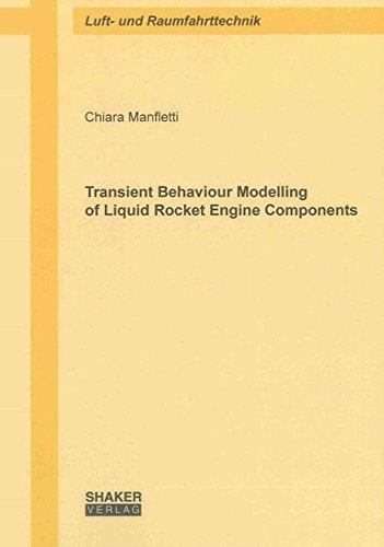 9783832288785: Transient Behaviour Modelling of Liquid Rocket Engine Components (Berichte aus der Luft- und Raumfahrttechnik)