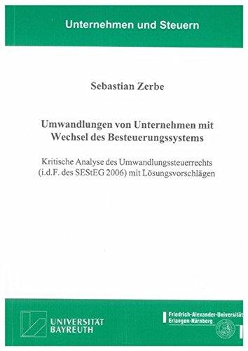 Umwandlungen von Unternehmen mit Wechsel des Besteuerungssytems: Sebastian Zerbe
