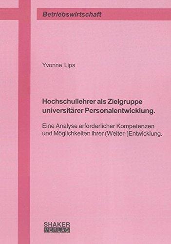 Hochschullehrer als Zielgruppe universitärer Personalentwicklung.: Yvonne Lips