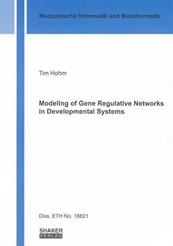 Modeling of Gene Regulative Networks in Developmental Systems: Tim Hohm