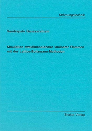 Simulation zweidimensionaler laminarer Flammen mit der Lattice-Boltzmann-Methoden: Sandrapala ...