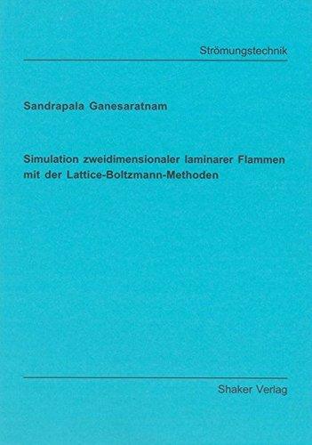 Simulation zweidimensionaler laminarer Flammen mit der Lattice-Boltzmann-Methoden: Sandrapala ...