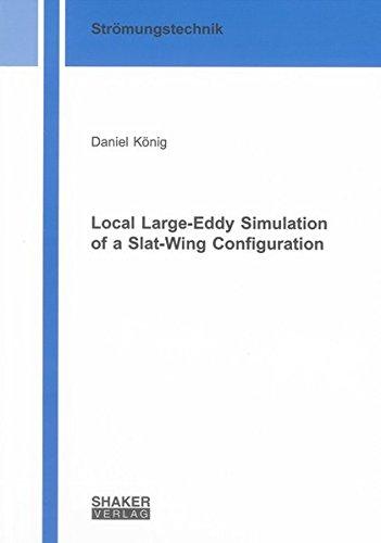 Local Large-Eddy Simulation of a Slat-Wing Configuration: Daniel K�nig