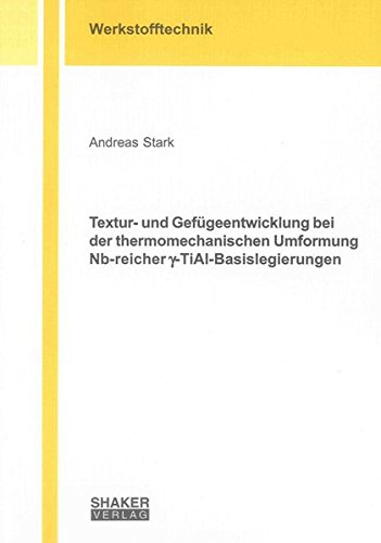 Textur- und Gefügeentwicklung bei der thermomechanischen Umformung Nb-reicher ...
