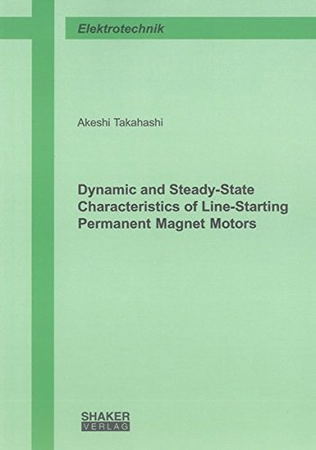 Dynamic and Steady-State Characteristics of Line-Starting Permanent Magnet Motors: Akeshi Takahashi