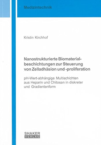 9783832290412: Nanostrukturierte Biomaterialbeschichtungen zur Steuerung von Zelladh�sion und -proliferation: pH-Wert-abh�ngige Multischichten aus Heparin und Chitosan in diskreter und Gradientenform