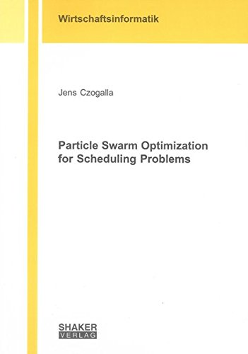 Particle Swarm Optimization for Scheduling Problems: Jens Czogalla